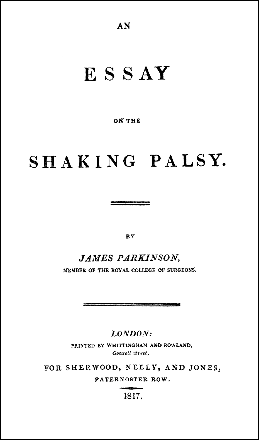 parkinson j. an essay on the shaking palsy. london whittingham & rowland 1817
